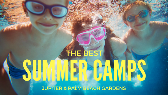 the best summer camps in jupiter and palm beach gardens florida