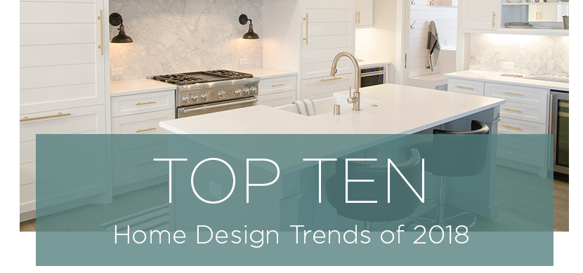 Ten Home Design Trends For 2018
