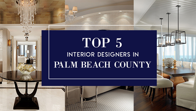 A Look Inside Top 5 Interior Designers In Palm Beach
