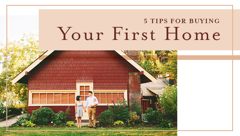 5 Tips for Buying Your First Home Tips For Buying Your First Home on buying business, buy my first home, buying our first house,
